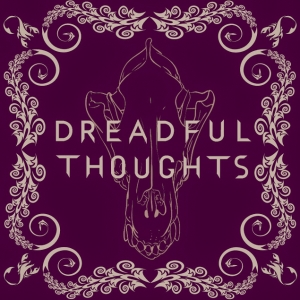 Dreadful Thoughts