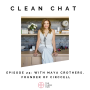Artwork for Clean Chat: Episode 23 CircCell's Push For Clean, With Founder Maya Crothers