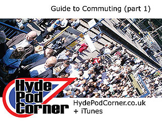Hyde Pod Corner #52 - Guide to Commuting (part 1)