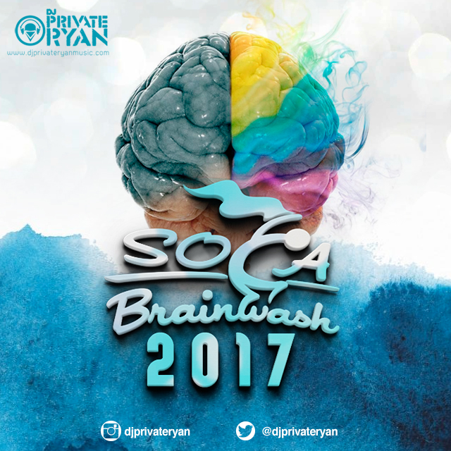 Private Ryan Presents Soca Brainwash 2017