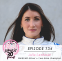Artwork for Ep. 134 -  Nascar Champion Julia Landauer on Breaking the Social Limitations Placed on Women