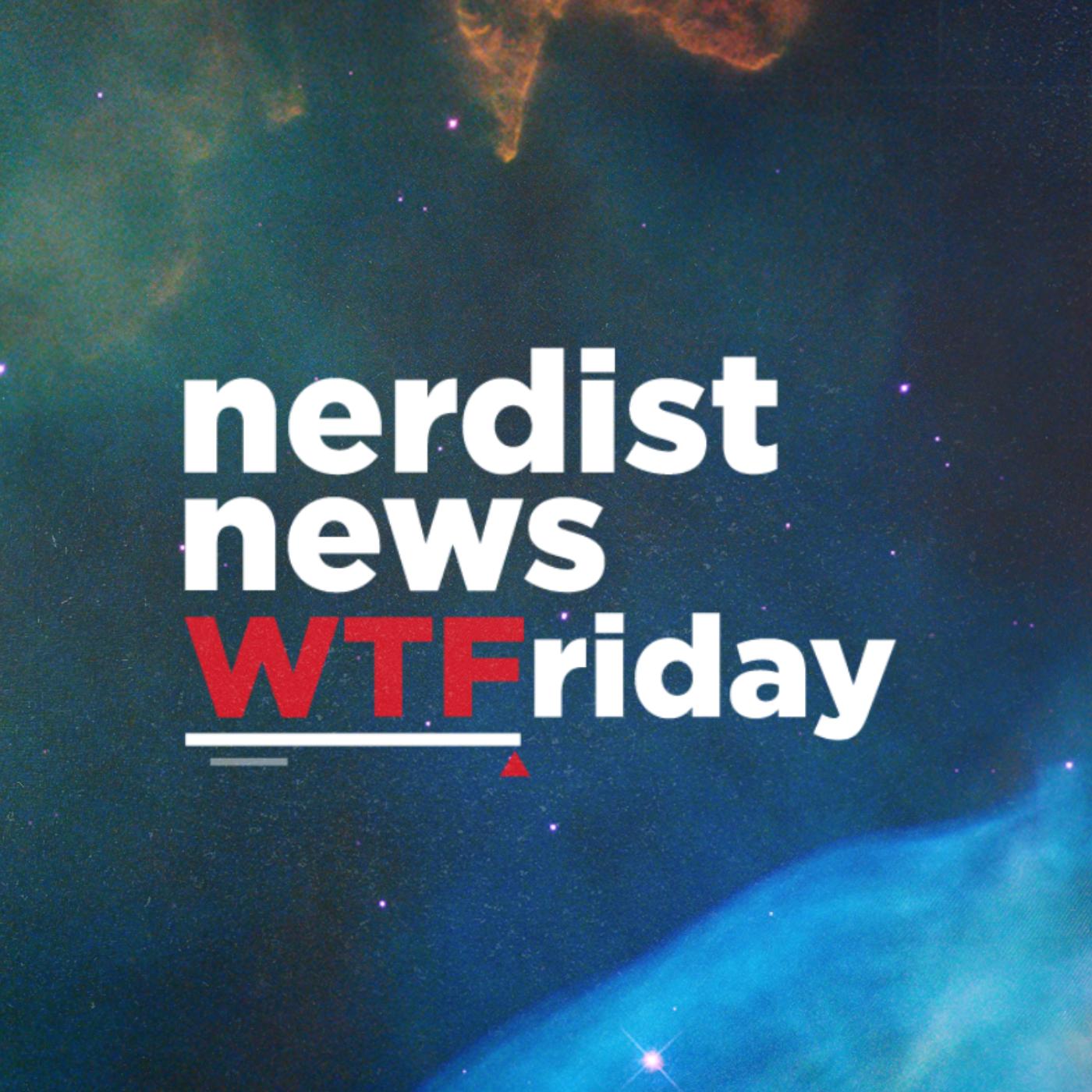 Nerdist News: WTFriday show art