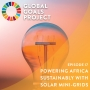 Artwork for Powering Africa Sustainably with Solar Mini-Grids [Episode 17]