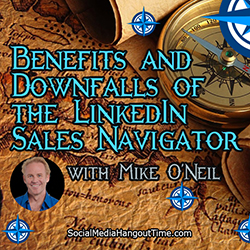 1 - Benefits and Downfalls of the LinkedIn Sales Navigator with Mike O'Neil