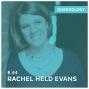 Artwork for Rachel Held Evans is Hopelessly Straight - Episode 44