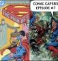 Artwork for Man of Steel #6 vs Man of Steel #6: Comic Capers Episode #7