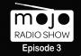 Artwork for The Mojo Radio Show - EP 3 - Matt Church