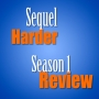 Artwork for Sequel Harder Season 1 Review