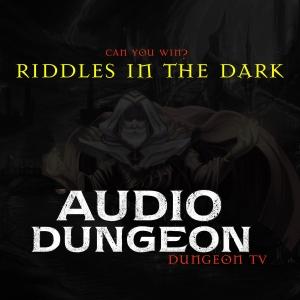 Audio Dungeon - Riddles In The Dark