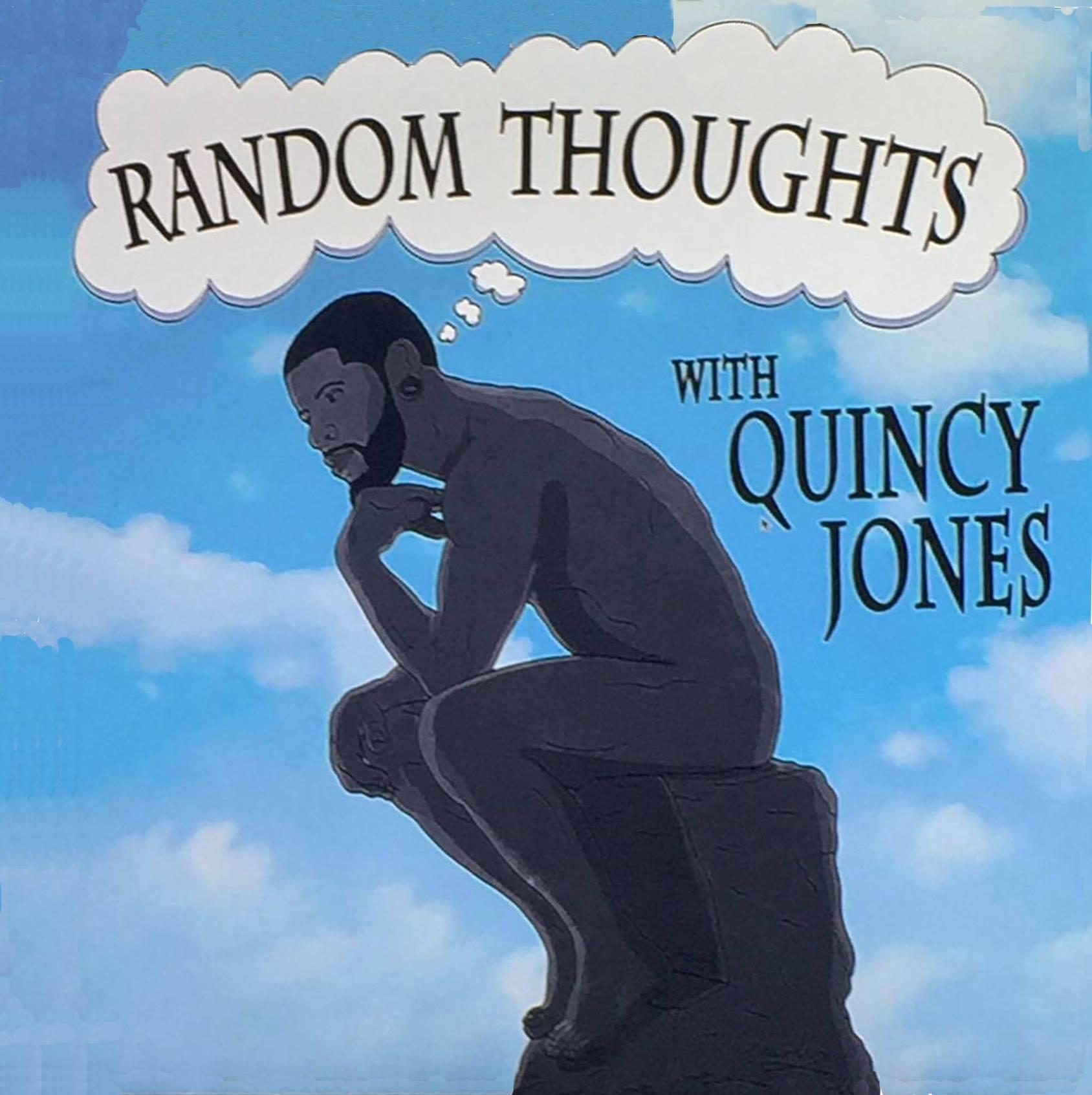 Random Thoughts With Quincy Jones show art