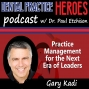 Artwork for Gary Kadi - Practice Managment for the New Era of Leaders