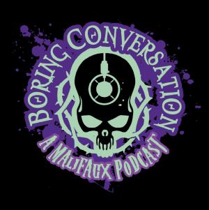 Boring Conversation: A Malifaux Podcast
