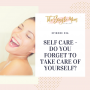 Artwork for Self Care - Do You Forget To Take Care Of You?