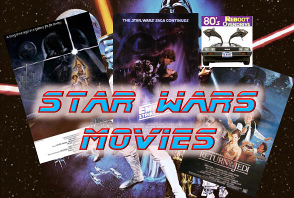Star Wars Movies - 80's Reboot Overdrive