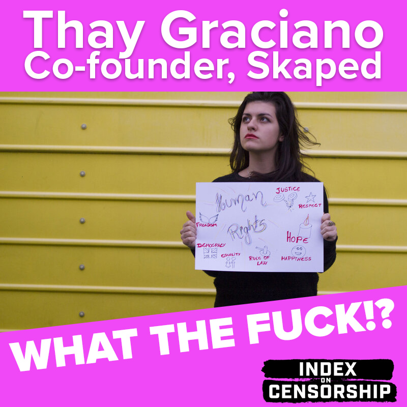 Index on Censorship's What the Fuck!? podcast: Skaped co-founder Thay Graciano