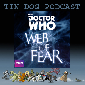 TDP 368: Web of Fear Ep5