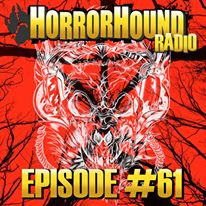 Horrorhound Radio Episode 61