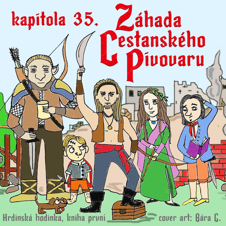 Záhada cestanského pivovaru - kapitola 35.