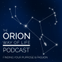 Artwork for The Orion Way of Life Podcast - Fatherhood