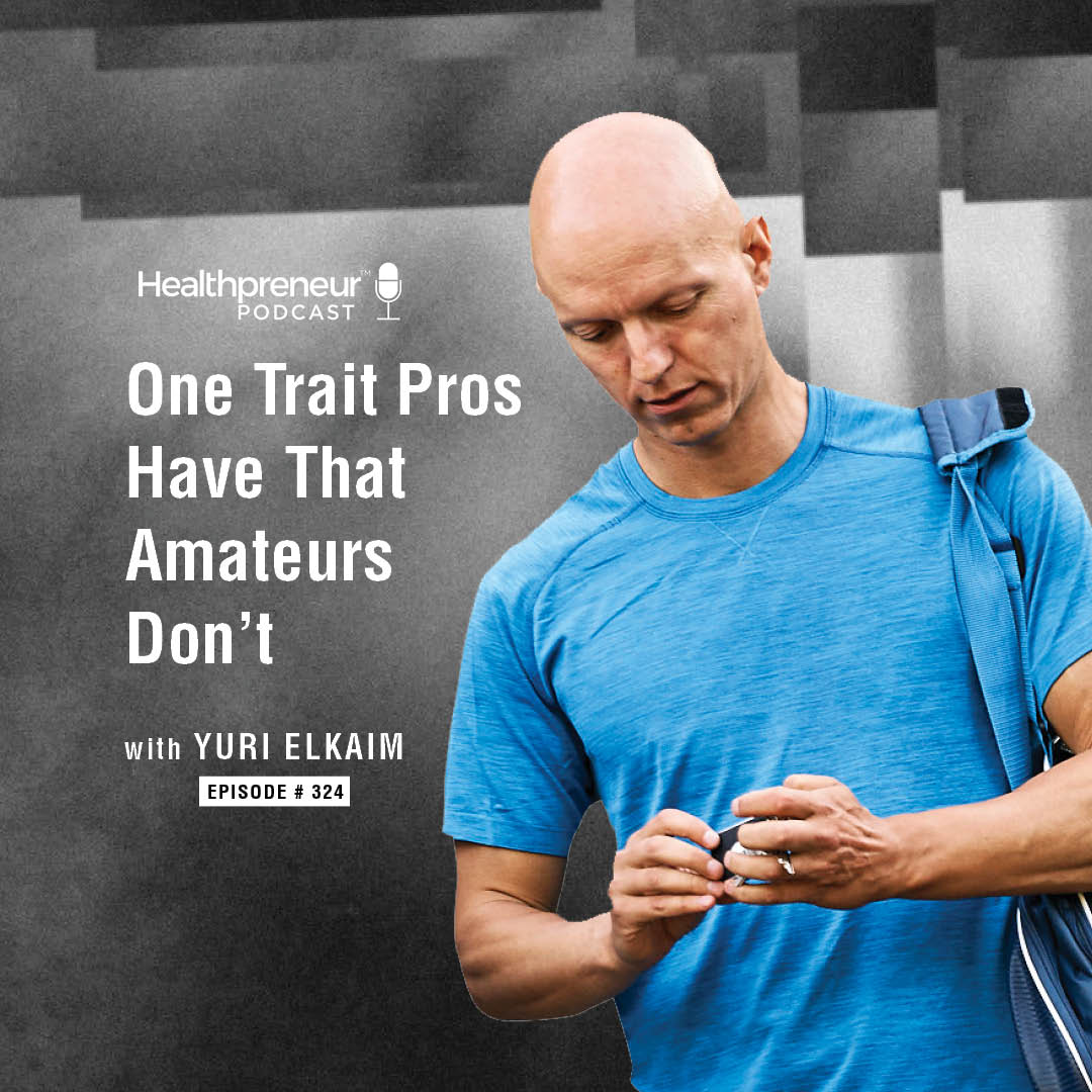 324 - One Trait Pros Have That Amateurs Don't show art