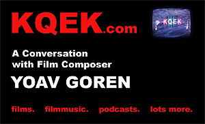 KQEK.com -- Interview with film composer / Immediate Music founder Yoav Goren