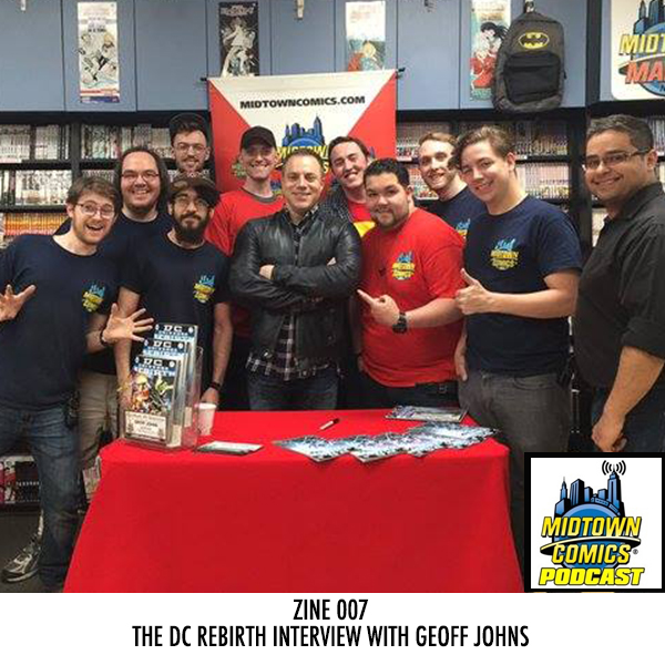 Midtown Comics Podcast ZINE 007 The DC Rebirth Interview with Geoff Johns