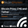 Artwork for Bitcoin Price, CME and Tether - E174