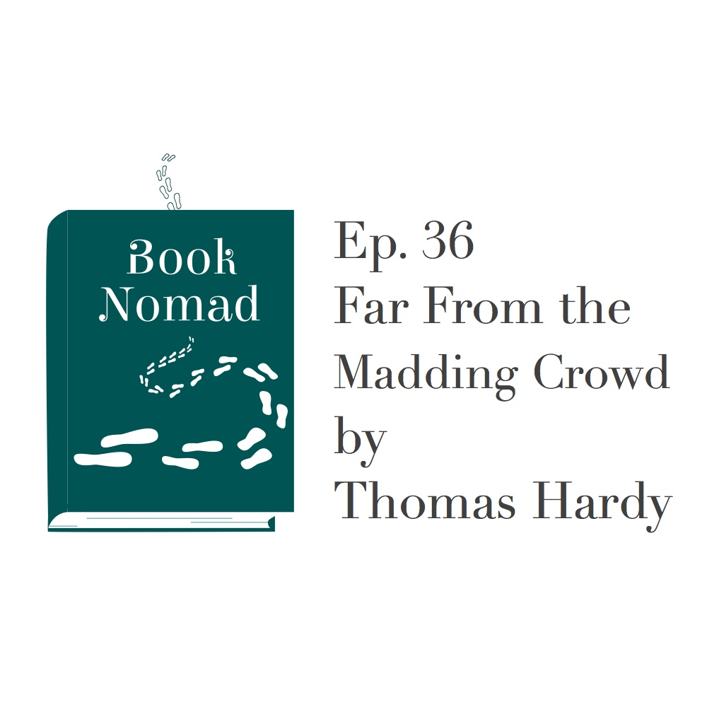 Ep. 36. UK: Far From the Madding Crowd by Thomas Hardy