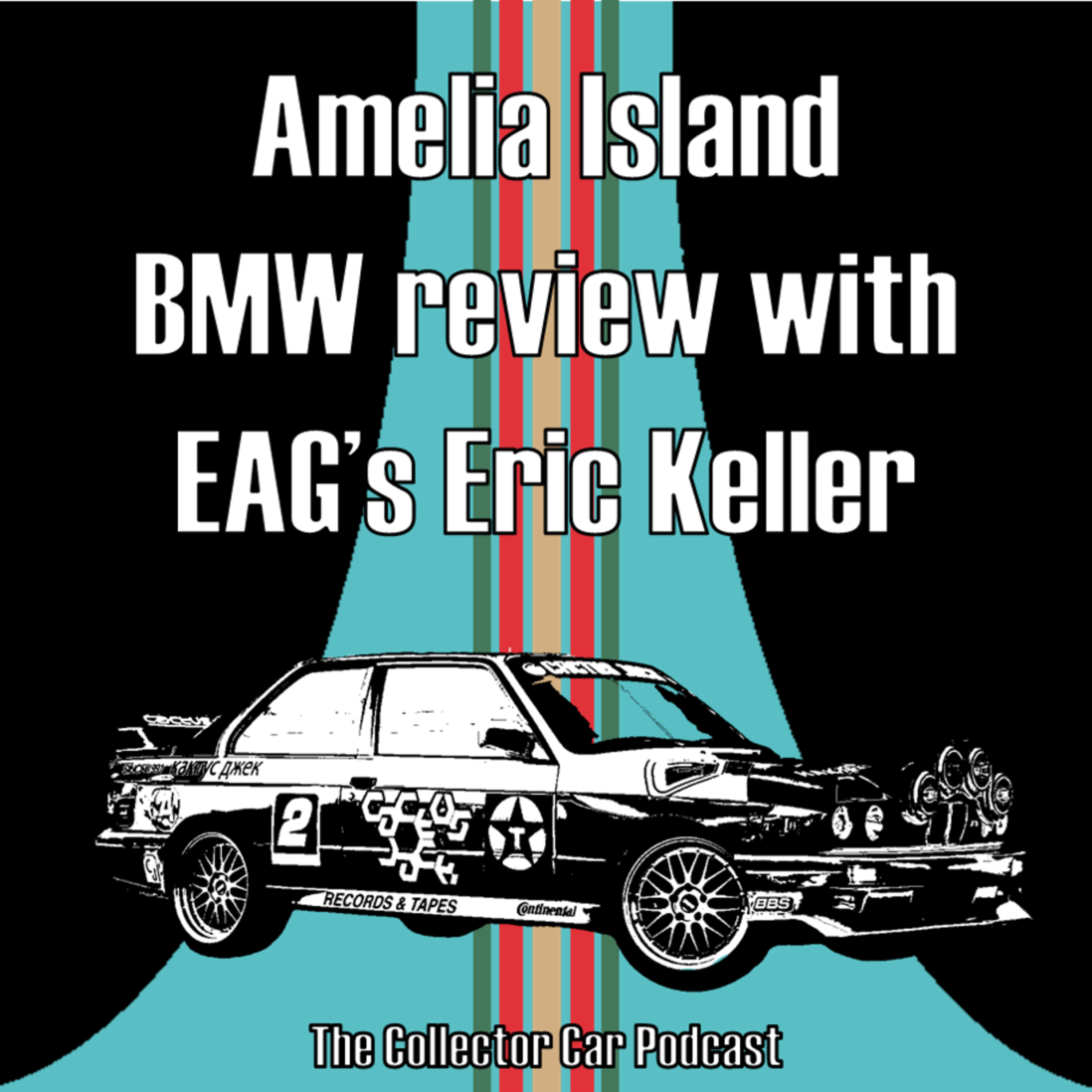 056 Amelia Island Bmw Review With Eag S Eric Keller The Collector Car Podcast Lyssna Här Poddtoppen Se