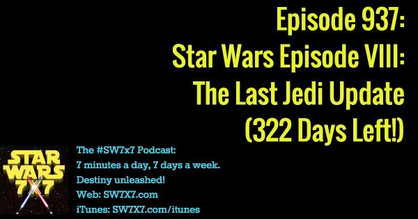 937: Star Wars Episode VIII: The Last Jedi Update