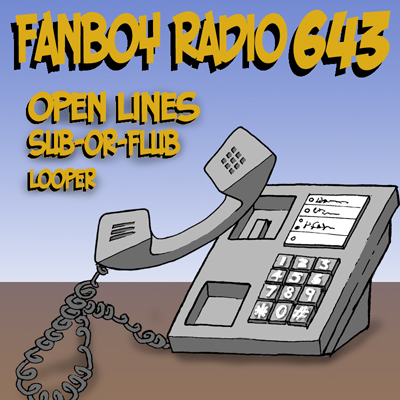Fanboy Radio #643 - September Open Lines