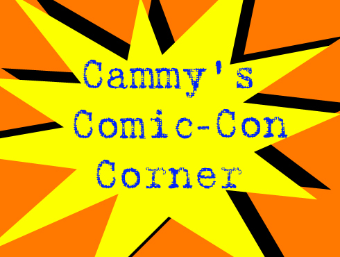 Cammy's Comic-Con Corner - 2009 - Part 2