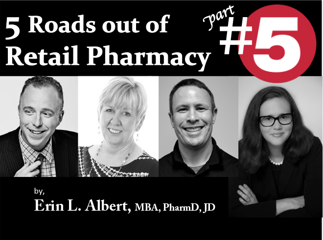 5 Roads out of Retail Pharmacy Part 5 of 5 - Pharmacy Podcast Episode 334