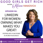 Artwork for 094 - LinkedIn for Women: Owning What Makes You Great!