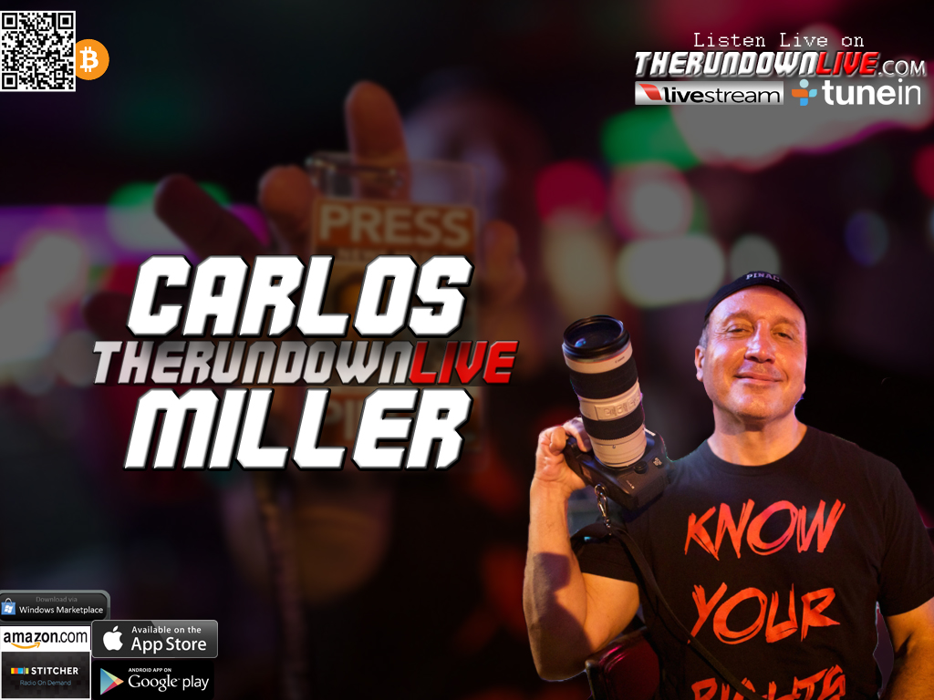 The Rundown Live #358 Carlos Miller (Police, Citizen Journalism, Alternative Media)
