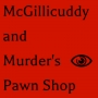 Artwork for Too Many Night Enthusiasts Spoil the Kitchen, Season 3, Episode 10 of McGillicuddy and Murder's Pawn Shop
