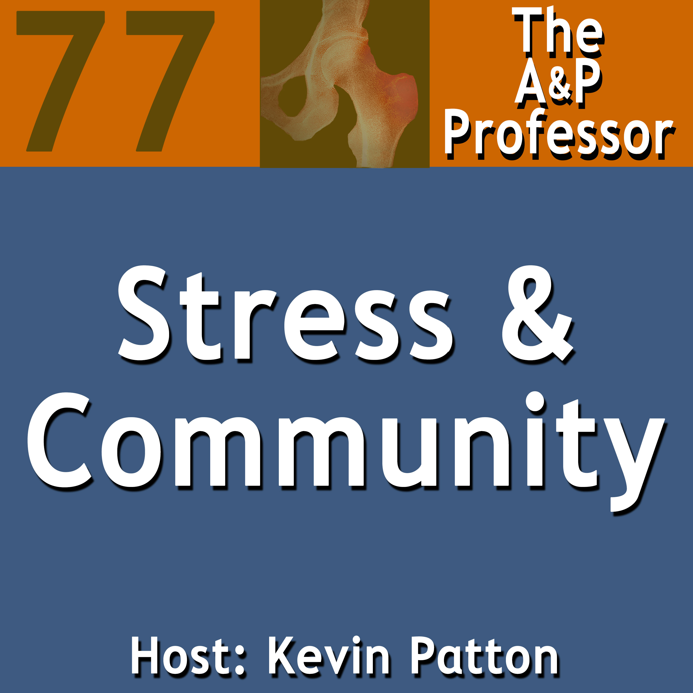 Stress & Community | Acronyms | Media Tips | TAPP 77