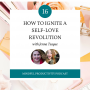 Artwork for 016 | How to Ignite a Self-Love Revolution with Jenna Teague