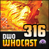 DWO Whocast - #316 - Doctor Who Podcast