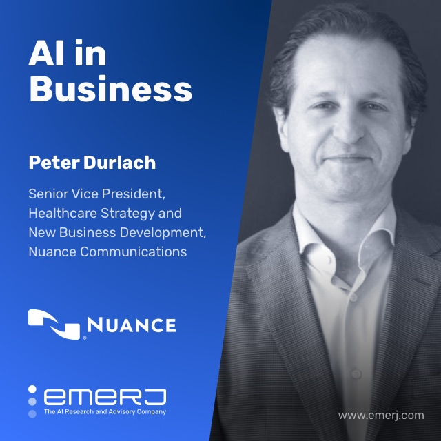 Who's Adopting AI in Healthcare? - with Peter Durlach of Nuance Communications