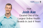 Artwork for 95-How Josh Axe Created One of the Largest Online Health Brands in Just 4 Years