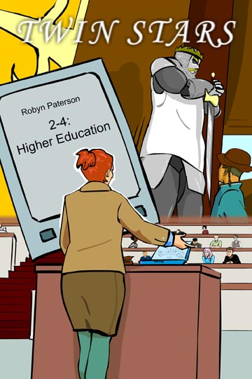 Twin Stars Book Two, Episode Four (204) - Higher Education