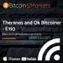 Artwork for Theranos and Ok Bitcoiner - E193