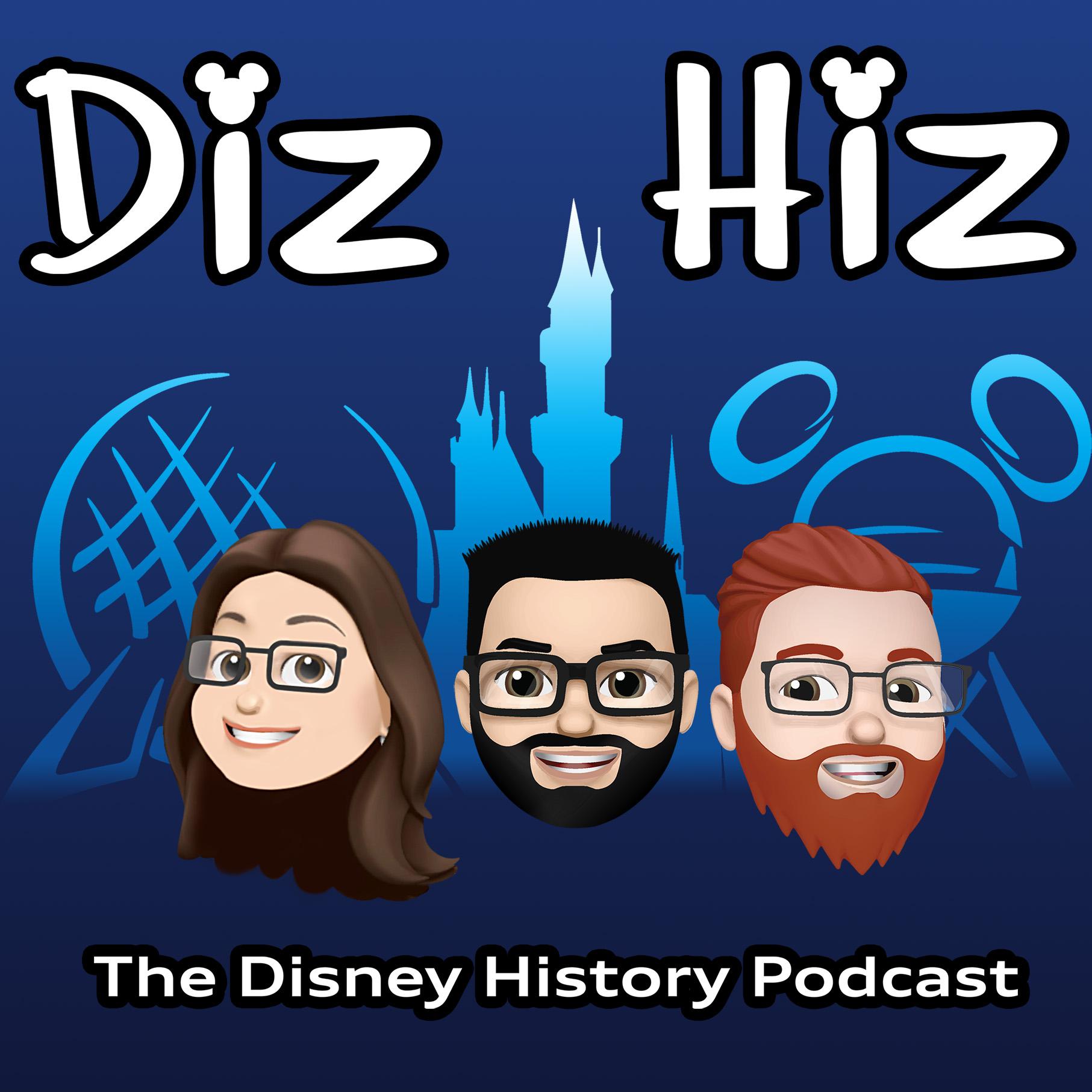 Diz Hiz: The Disney History Podcast (Follow Us on Social Media Diz Hiz 65) show art