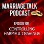 Artwork for Controlling Harmful Cravings - Ep 108