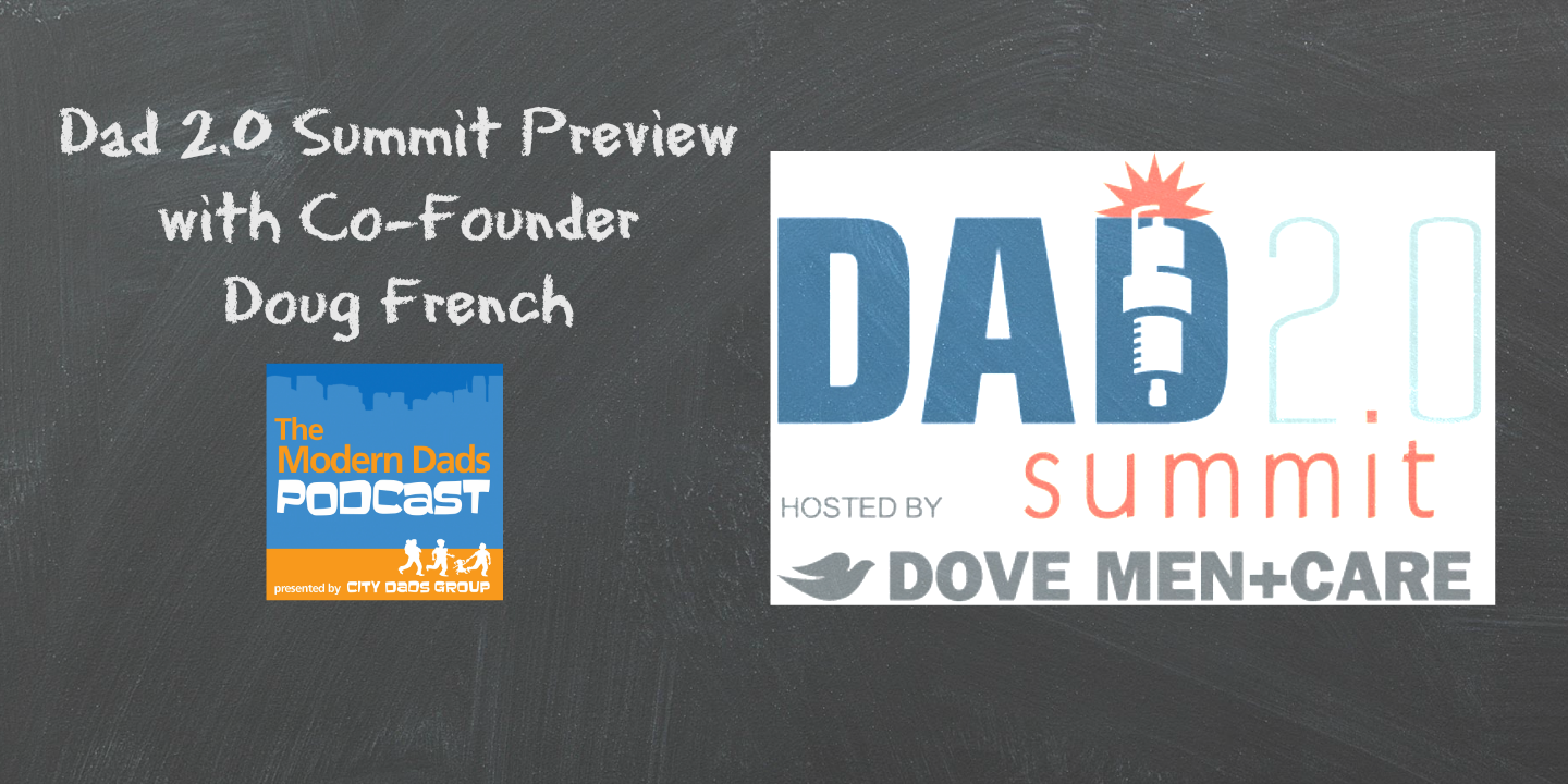 #44 Dad 2.0 Summit Preview
