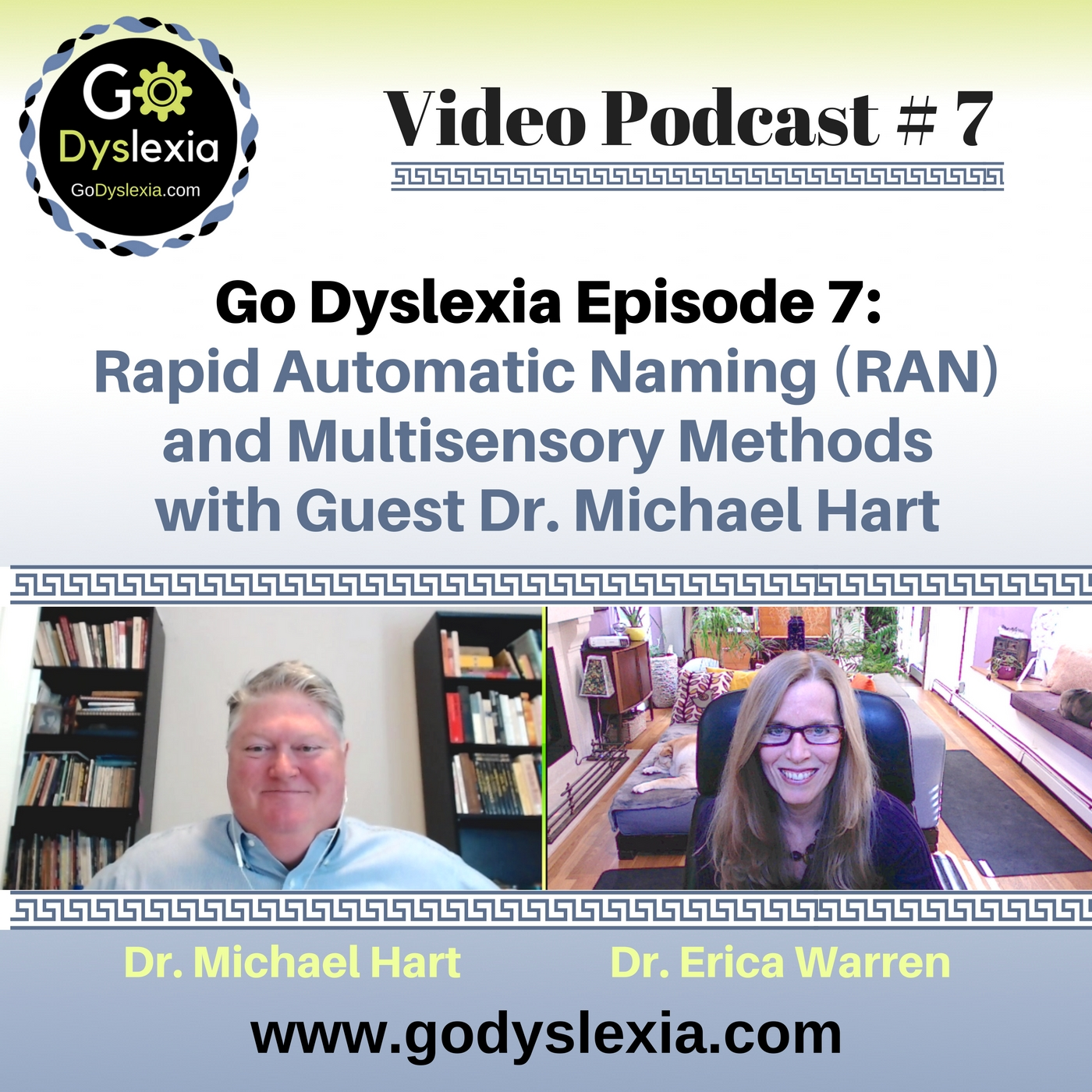 Go Dyslexia Episode 7: Rapid Automatic Naming and Multisensory Methods with Guest Dr. Michael Hart and Host Dr. Erica Warren