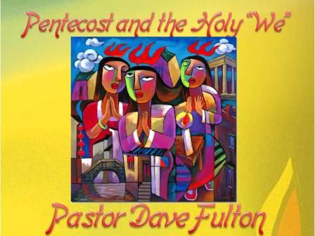 "Pentecost and the ""Holy We"""