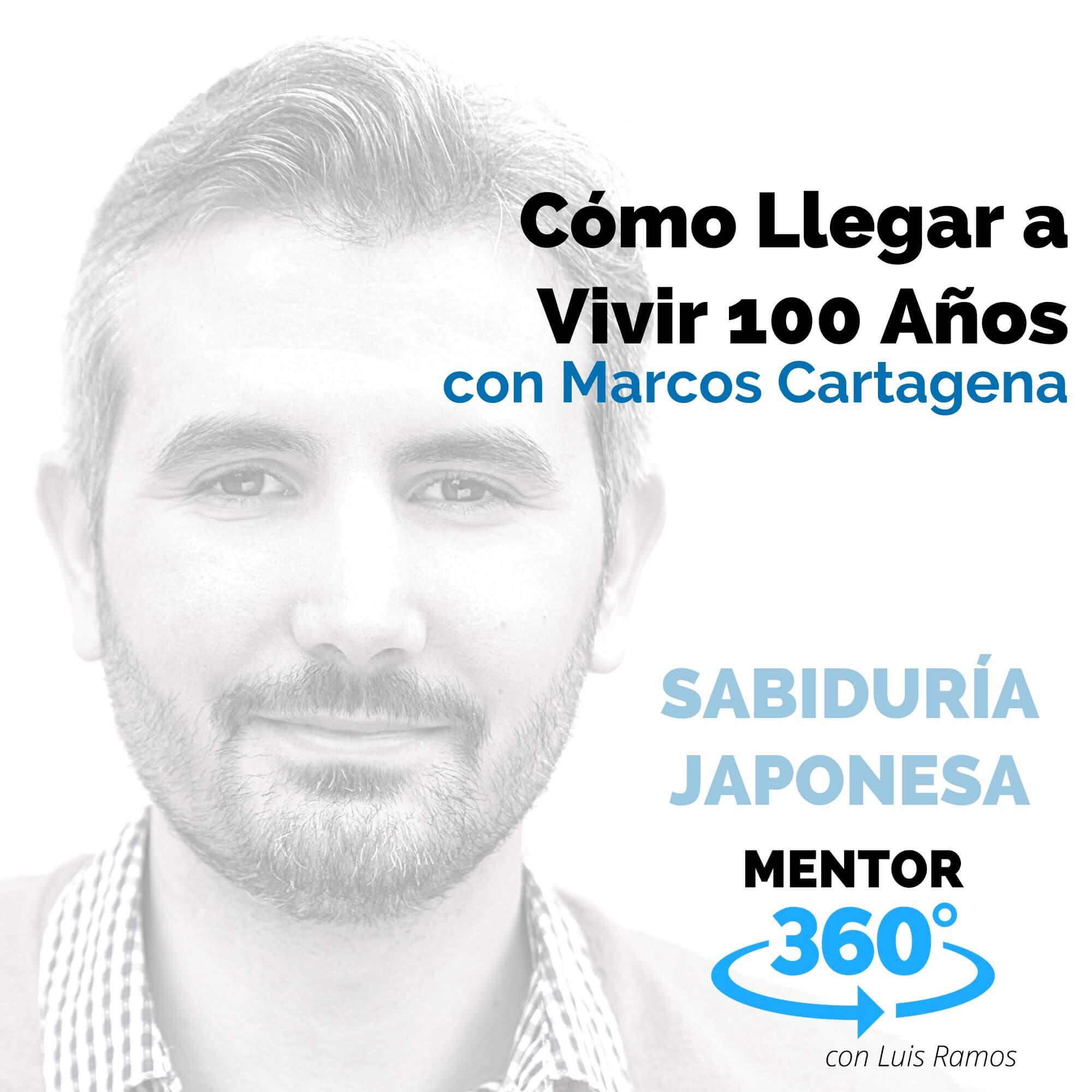 Cómo Llegar a Vivir 100 Años, con Marcos Cartagena - MENTOR360
