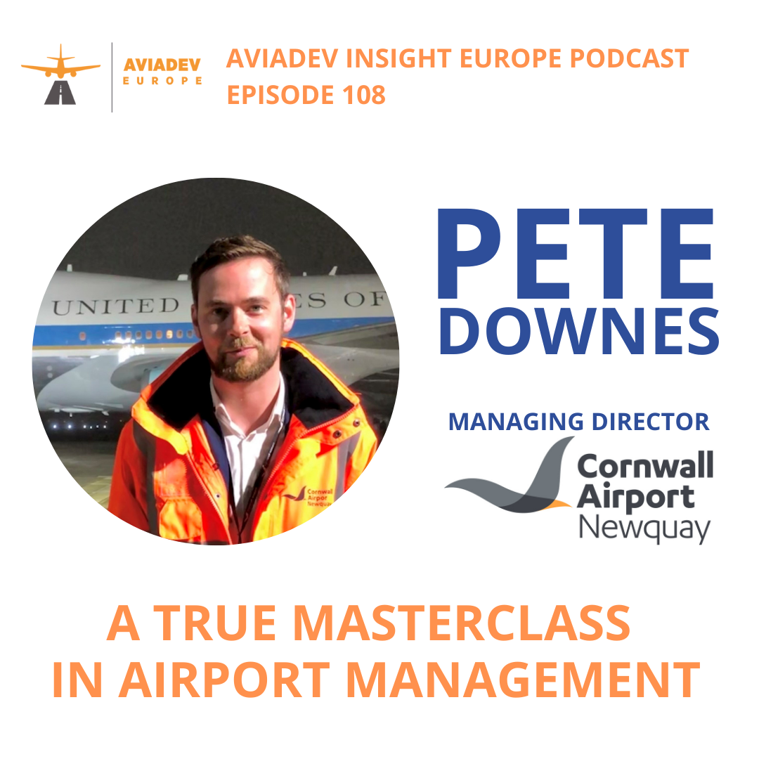Episode 108 with Pete Downes from Cornwall Airport Newquay: A true masterclass in airport management
